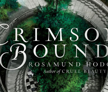 CRIMSON BOUND by Rosamund Hodge — A Review