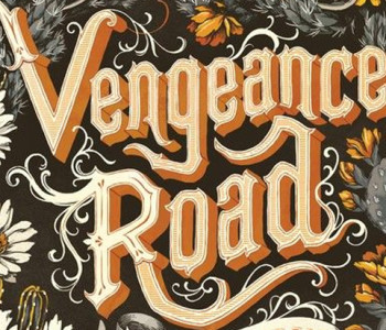 VENGEANCE ROAD by Erin Bowman – A Review