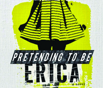 PRETENDING TO BE ERICA by Michelle Painchaud – A Review