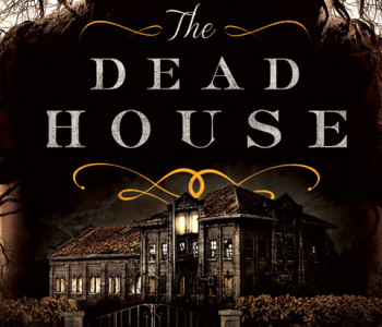 THE DEAD HOUSE by Dawn Kurtagich — A Review
