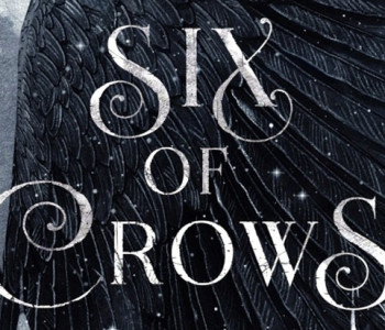 SIX OF CROWS by Leigh Bardugo —A Review