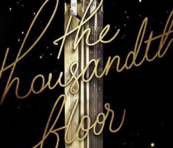 THE THOUSANDTH FLOOR by Katherine McGee – A Review