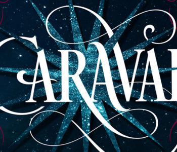 CARAVAL by Stephanie Garber — A Review